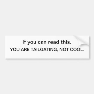 TailgatorSticker Backoff - if you can read this. Bumper Sticker