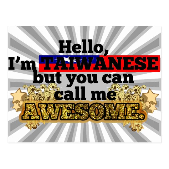 Taiwanese, but call me Awesome Postcard