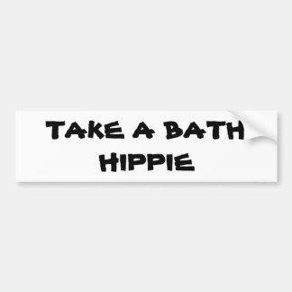 tAKE a bATH hIPPIE Bumper Sticker