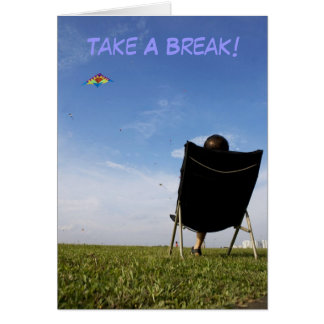 Take A Break Card