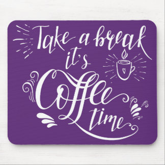 Take a break,it's coffee time purple mouse pad