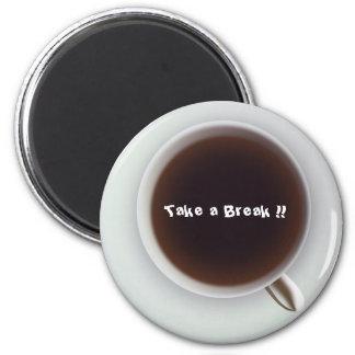 Take a Break !! Magnet
