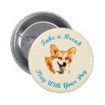 Take A Break (Pembroke Welsh Corgi) Button