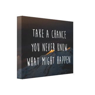 Take A Chance Motivational Quote Canvas Print