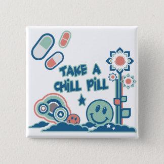 Take a Chill Pill 2 Inch Square Button