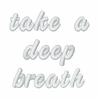 Take a Deep Breath Embroidered Shirt