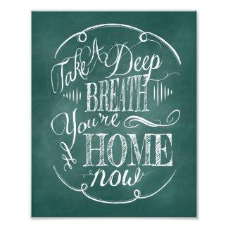 Take a Deep Breath You're Home Now Photo Print
