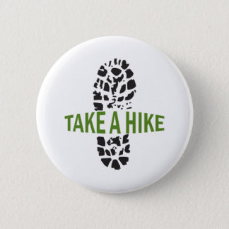 Take A Hike 2 Inch Round Button