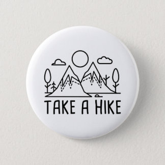 Take A Hike 2 Inch Round Button