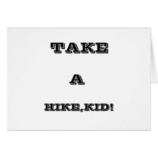 Take A Hike, Kid ! Card