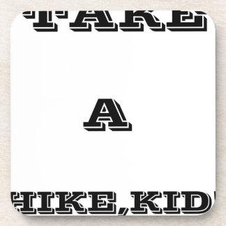 Take A Hike, Kid ! Coaster