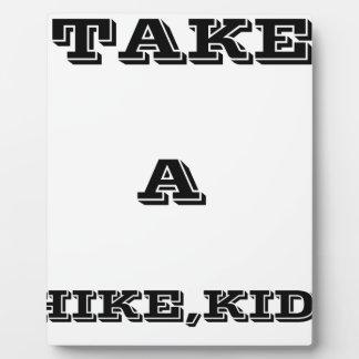 Take A Hike, Kid ! Plaque