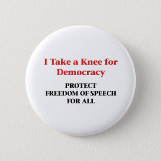 Take a Knee for Democracy -- Freedom of Speech 2 Inch Round Button
