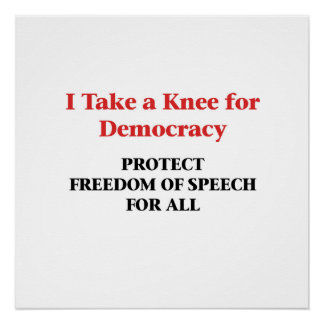 Take a Knee for Democracy -- Freedom of Speech Poster
