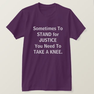 """Take a Knee""  Justice T-Shirt"