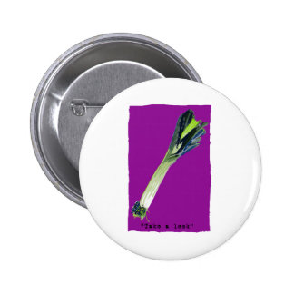 take a leek Fuchsia 2 Inch Round Button