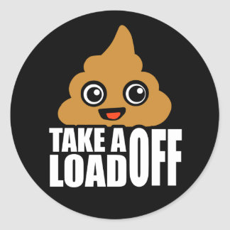 Take a Load Off Classic Round Sticker