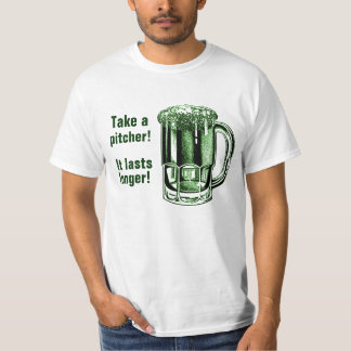 Take a pitcher it lasts longer! T-Shirt