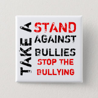 Take A Stand Against Bullies/Stop The Bullying 2 Inch Square Button
