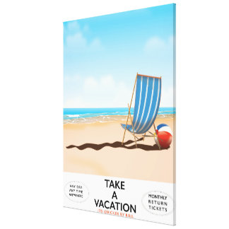 Take a Vacation Canvas Print