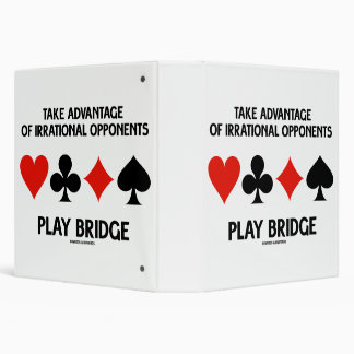 Take Advantage Of Irrational Opponents Play Bridge Binder