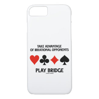Take Advantage Of Irrational Opponents Play Bridge iPhone 8/7 Case