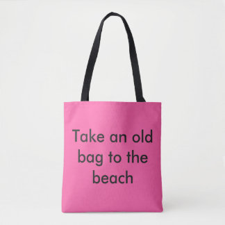 Take an old bag to the beach. Words make you smile
