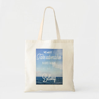 take and adventure, tote bag with motivation