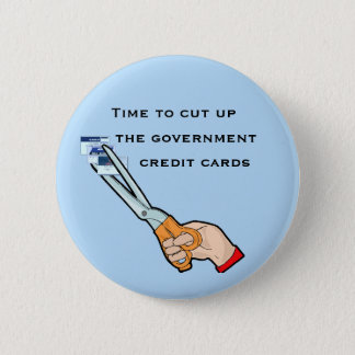 Take away the government credit cards 2 inch round button