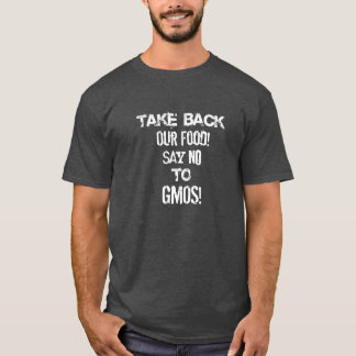 Take Back Our Food No GMO'S Tee