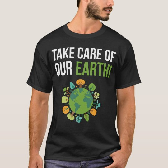 Take Care of Our Earth Tree Hugger Arbor Day T-Shirt