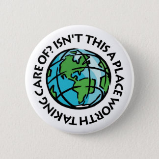 Take Care Of The Earth 2 Inch Round Button