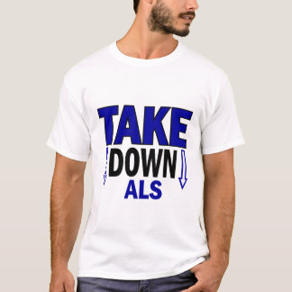 Take Down ALS 1 T-Shirt
