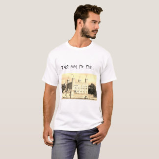 Take him to the tower T-Shirt