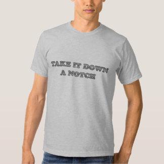 Take It Down A Notch Tee Shirts