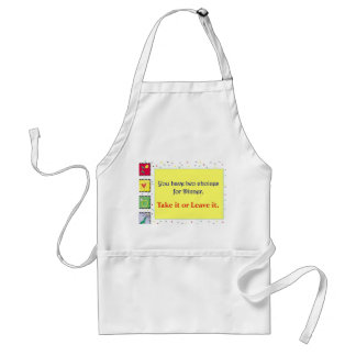 Take It or Leave It Standard Apron