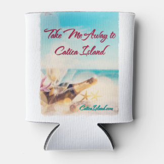 Take Me Away to Catica Island Drink Cozie Can Cooler