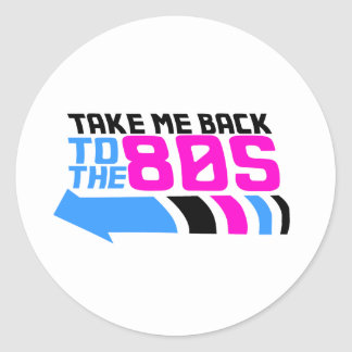 Take me Back to the 80s Classic Round Sticker