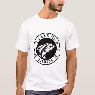 Take Me Fishing T-Shirt