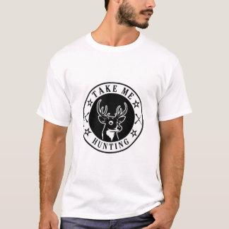Take Me Hunting T-Shirt