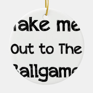 Take Me Out To The Ball Game Round Ceramic Ornament