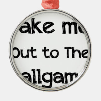 Take Me Out To The Ball Game Silver-Colored Round Ornament
