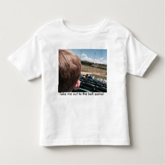 Take Me Out To The Ball Game! Toddler T-shirt