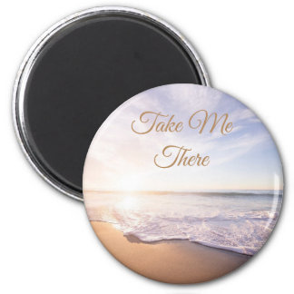 Take Me There Ocean Shore Waves Magnet