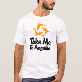 Take Me To Anguilla T-Shirt