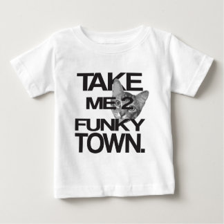 Take Me To Funky Town Cat Baby T-Shirt