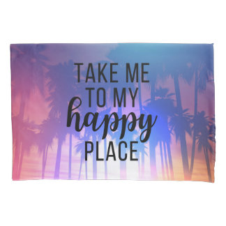 Take Me To My Happy Place Boho Beach & Palm Trees Pillowcase