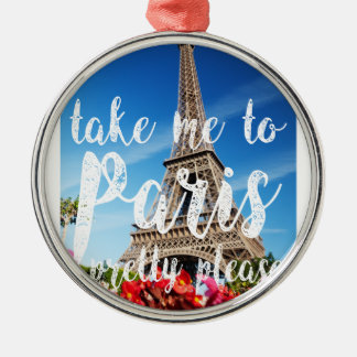 take me to Paris Silver-Colored Round Ornament
