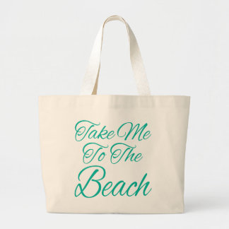 Take Me To The Beach Large Tote Bag