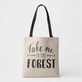 Take Me to the Forest Tote Bag